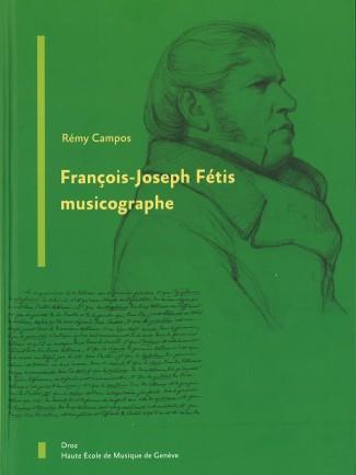 Couverture de l'ouvrage François-Joseph Fétis musicographe © HEM - Genève.