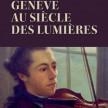 Couverture du CD Genève au siècle des lumières © Haute école de musique de Genève