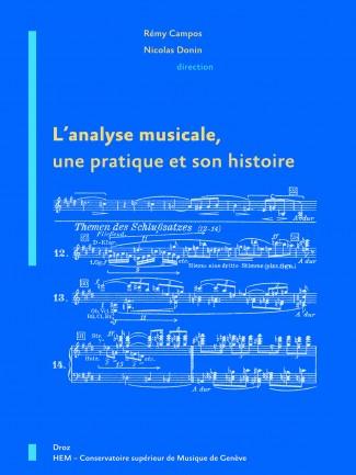 Couverture de l'ouvrage L'Analyse musicale, une pratique et son histoire © HEM - Genève.